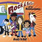Rock & Roll Dad & The MammaJammaz Ready To Roll