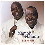 Mamon & Mamon He's My Rock