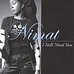 Nimat I Still Need You
