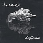 Nuisance Suffocate