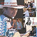 Bruce Oakes Picking With Friends