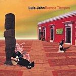 Luis Jahn Buenos Tiempos