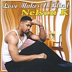 Nelson K. Love Makes U Blind