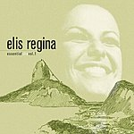 Elis Regina Essential Elis Vol.1