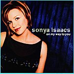 Sonya Isaacs On My Way To You