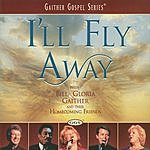 Bill Gaither I'll Fly Away