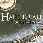 Sparrow Records Presents Sparrow Records Presents Hallelujah: 35 Great Sacred Choruses