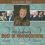 Bill Gaither Gaither Gospel Series: Bill Gaither's Best Of Homecoming 2002