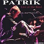 Patrik Live At The Bowl