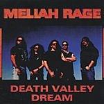 Meliah Rage Death Valley Dreams