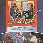 Bill Gaither We Will Stand