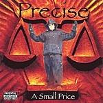 Precise A Small Price (Parental Advisory)