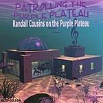 Randall Cousins Patrolling The Purple Plateau