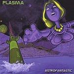 Plasma Astrofantastic