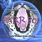 Truth Purr 301, More Than I Can Chew