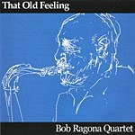 Bob Ragona That Old Feeling