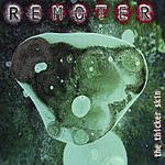 Remoter The Thicker Skin