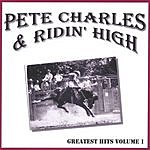 Pete Charles & Ridin' High Greatest Hits, Vol.1