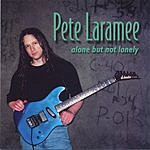 Pete Laramee Alone But Not Lonely