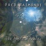 Fred Raimondi The Apostle Of Reality