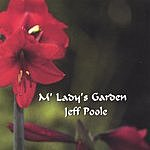 Jeff Poole M' Lady's Garden