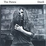 The Pones Dwell