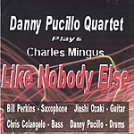 Danny Pucillo Danny Pucillo Quartet Plays: Charles Mingus Like Nobody Else
