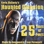 Frank J. Petruccelli Kevin McCurdy's Haunted Mansion 25 Years Of Fears