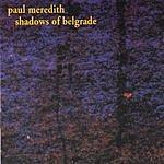 Paul Meredith Shadows Of Belgrade