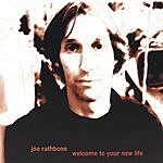 Joe Rathbone Welcome To Your New Life