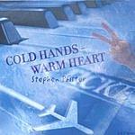 Stephen Pfister Cold Hands, Warm Heart