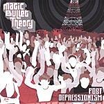 Magic Bullet Theory Post-Depressionism