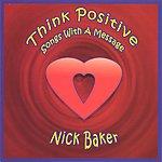 Nick Baker Think Positive