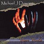 Michael J. Downey Your World