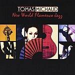 Tomas Michaud New World Flamenco Jazz