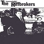 The Riffbrokers The Unsmashable Riffbrokers