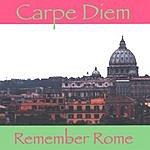 Remember Rome Carpe Diem