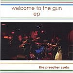 The Preacher Curls Welcome To The Gun