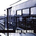 Ride The Mole Ride The Mole