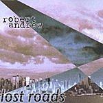 Robert Andrew Lost Roads