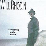 Will Rhodin Something In The Water
