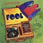 Rich Cloud Fool