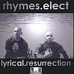 Rhymes Elect Lyrical Resurrection