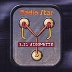 Radio Star 1.21 Jigowatts