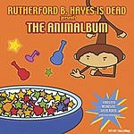 Rutherford B. Hayes Is Dead The Animalbum