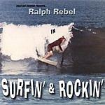 Ralph Rebel Surfin & Rockin