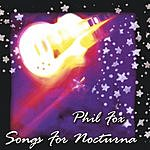 Phil Fox Songs For Nocturna