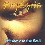 Porphyria Window To The Soul