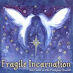 Bill Carter & The Presbybop Quartet Fragile Incarnation