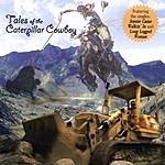 Rusty McIntosh Tales Of The Caterpillar Cowboy